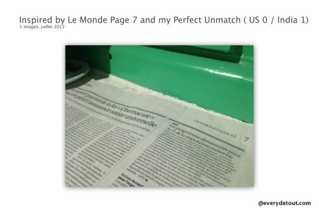 Inspired by Le Monde Page 7 and my Perfect Unmatch ( US 0  India 1)